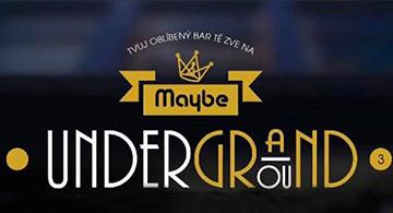 Maybe Underground v GRANDU