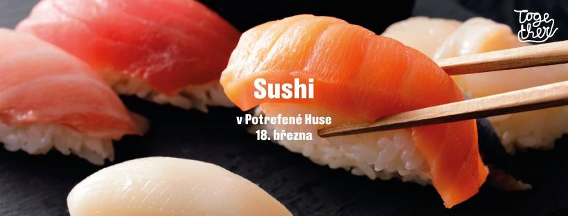 Sushi večer v Potrefené Huse